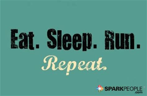 eat sleep run repeat sparkpeople