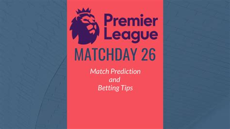 2019-20 Premier League - Matchday 26 Predictions and ...