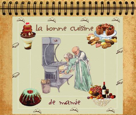 la bonne cuisine de rolande la bonne cuisine de mamie recettes simples et