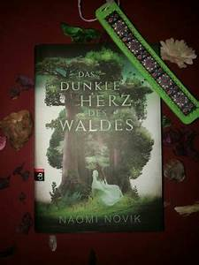 Das Herz Des Waldes : rezension zu das dunkle herz des waldes von naomi novik ~ Yasmunasinghe.com Haus und Dekorationen