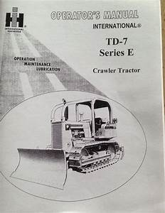Dresser Td7e Operator Maintenance Manual International Ih