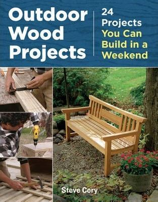 outdoor wood projects steve cory