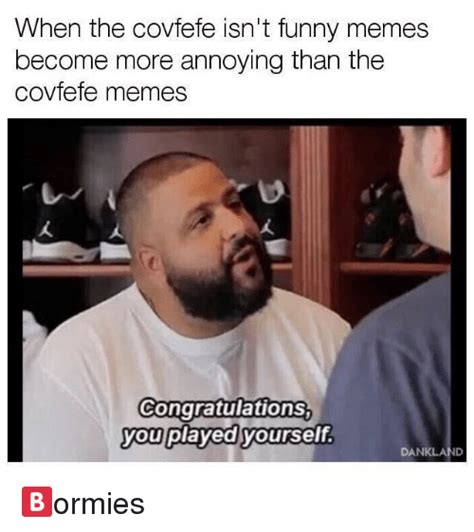Covfefe Memes - when the covfefe isn t funny memes become more annoying than the covfefe memes congratulations