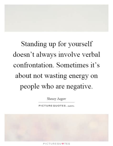 Standing Up For Yourself Quotes And Sayings
