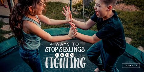ways  stop siblings  fighting imom