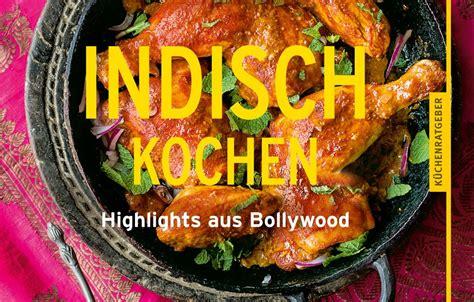 indisch kochen vegetarisch indisch kochen besserhaushalten de