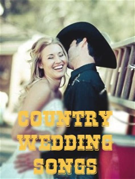 country songs for weddings country wedding songs