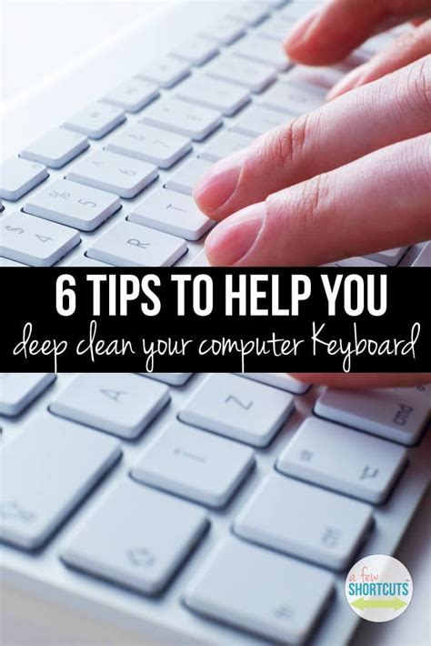 6 Tips To Help You Deep Clean Your Computer Keyboard A