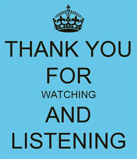 Thank You For Watching And Listening Poster  Mmm  Keep Calmomatic