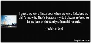 guess we were kinda poor when we were kids but we didn 39 ...