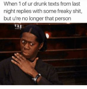 Freaky Girl Meme - 39 drunk memes that are so true best wishes and quotes com words from the heart