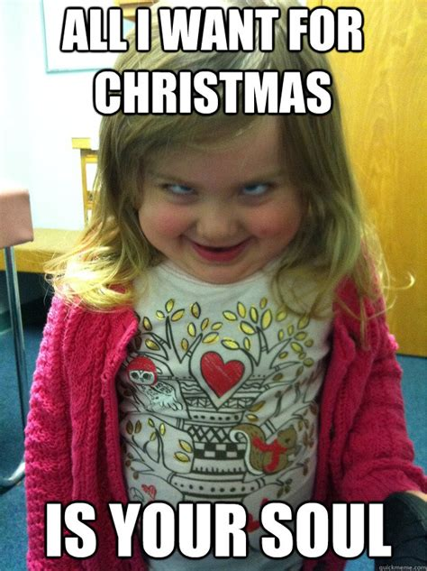 All I Want For Christmas Meme - all i want for christmas is your soul pedofear quickmeme