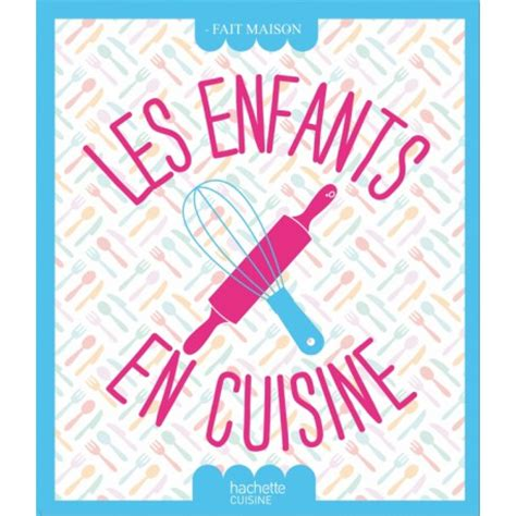 livre de cuisine enfants livre de recettes quot les enfants en cuisine
