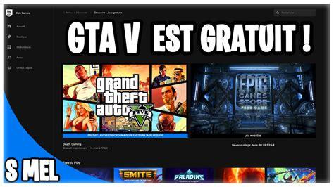 DÉBLOQUER GTA 5 GRATUITEMENT SUR L'ÉPIC GAMES STORE ...