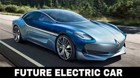 Future Electric Cars 10 future electric cars and autonomous vehicles that you