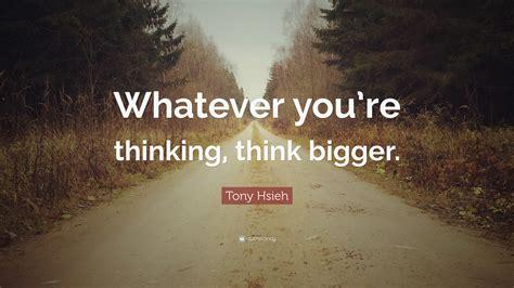 Tony Hsieh Quote: