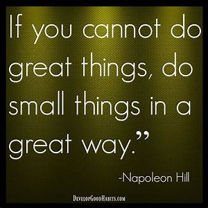 Good Habits quote - If you cannot do great things, do ...