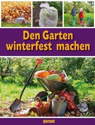 Was Heißt Den Garten Winterfest Machen by Den Garten Winterfest Machen Buch Buecher De