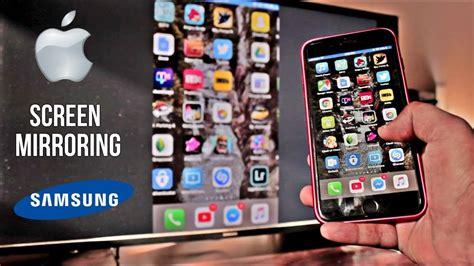 iphone screen mirroring samsung tv screen mirroring iphone to samsung tv wirelessly 2018