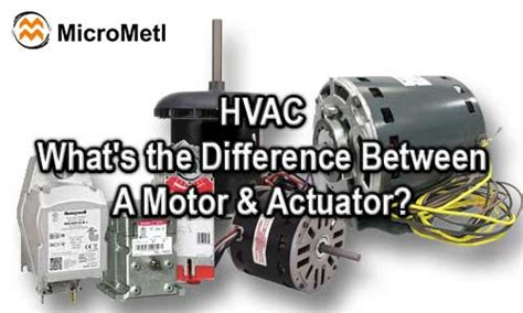Hvac Motor & Actuator, What's The Difference?