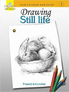 Drawing Still Life - How To Draw And Paint by Saha ...