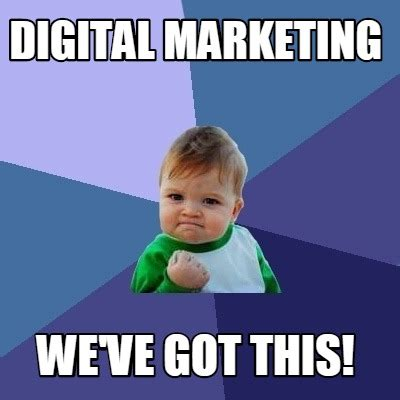 Marketing Meme - meme creator digital marketing we ve got this meme generator at memecreator org