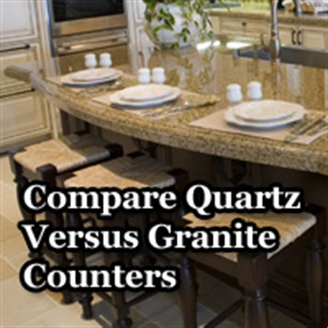 granite versus quartz countertops advice for better
