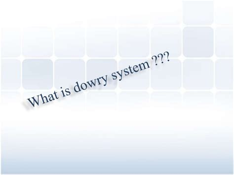 what is a dowry dowry system