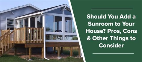 Add Sunroom To House Cost by Should You Add A Sunroom To Your House Pros Cons Other