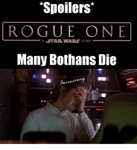 Many Bothans Died Meme - spoilers rogue one a star wars story many bothans die meme on sizzle