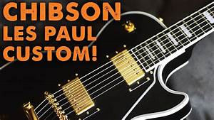 Chibson Les Paul Custom  - Full Demo    Review