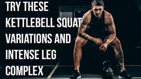 kettlebell squat variations leg workout