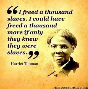 Harriet Tubman ... Black Slave Quotes