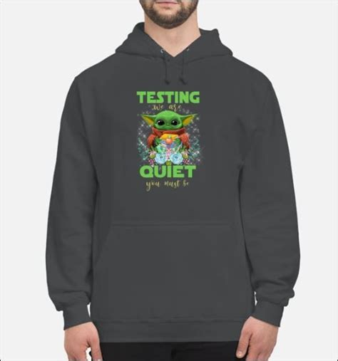 [TREND] Baby Yoda testing we are quiet you must be shirt