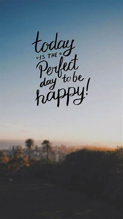 Quotes Motivational Happy Inspirational Positive Today Perfect