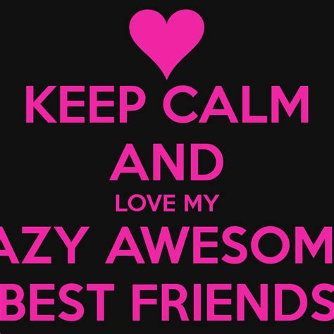I Love You My Crazy Friend Quotes