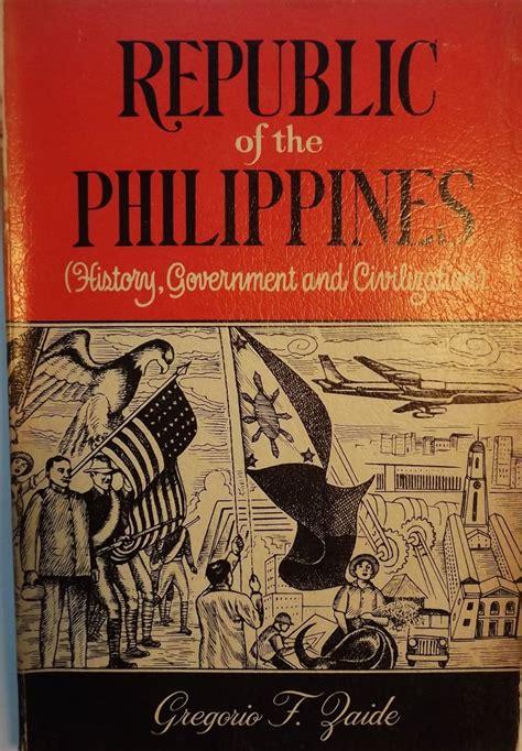 republic   philippines history government  civilization gregorio  zaide