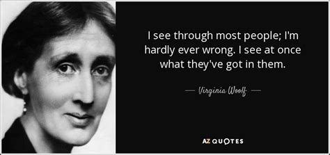Virginia Woolf Quote I See Through Most People Im