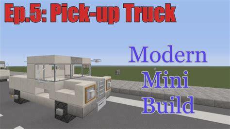 minecraft truck stop minecraft xbox 360 modern mini build episode 5 pick up