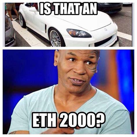 Mike Memes - mike tyson quot eth s2000 quot car memes and auto memes pinterest mike tyson and mike d antoni