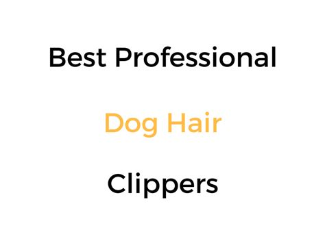 professional dog hair clippers