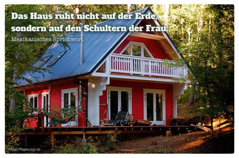 Zitate Haus Das Haus Ruht Nicht Auf Der Erde Sondern Auf Den