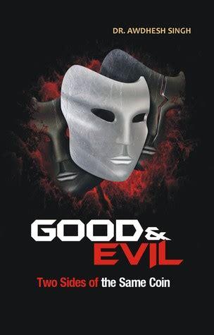 good  evil  sides    coin  awdhesh singh
