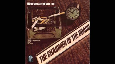 Give Me A Time by The Chairman Of The Board Give Me Just A More