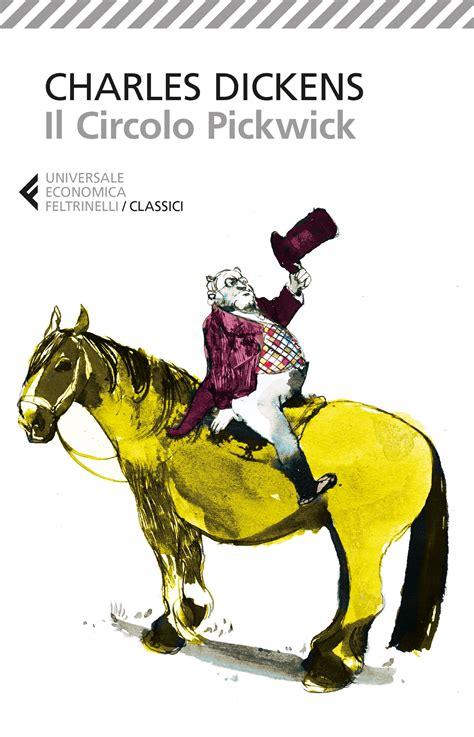 Libreria Pickwick by Charles Dickens Il Circolo Pickwick Libro Feltrinelli