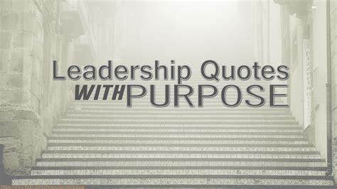 leadership quotes  purpose customer experience