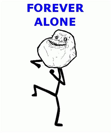 For Ever Alone Meme - forever alone gif forever alone foreveralone discover share gifs