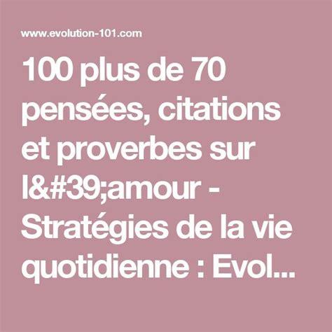 citation 100 plus de 70 pens 233 es citations et proverbes