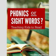 Phonics Or Sight Words? Teaching Kids To Read  To Be, Words And Blog
