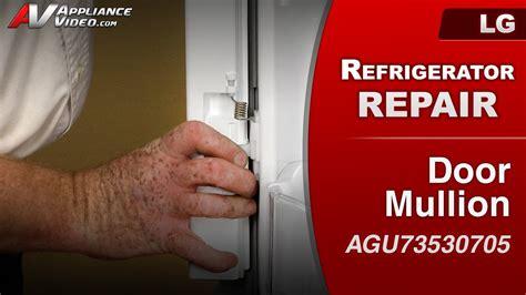 lg refrigerator doors   close properly door mullion repair diagnostic youtube